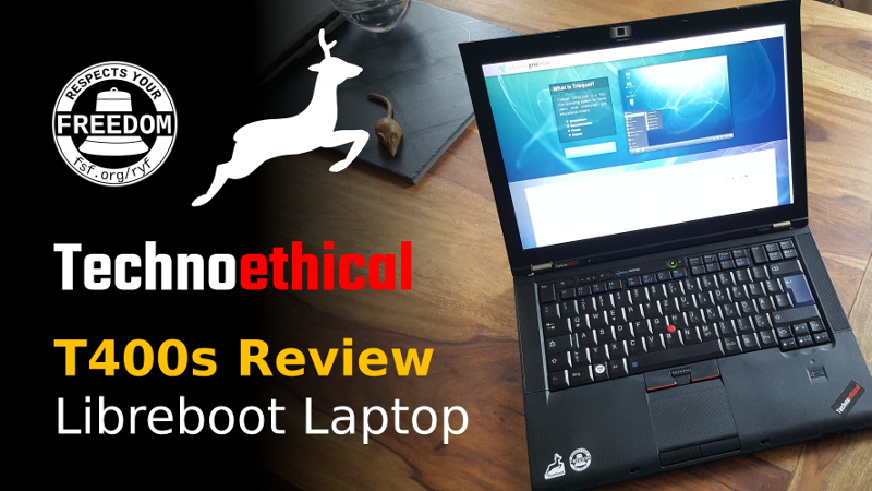 Technoethical T400s Libreboot laptop review